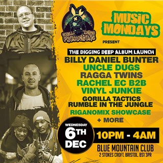 Gorilla Tactics & Music Mondays Presents - The Digging Deep Album Launch