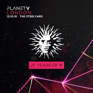 Planet V - 25 Years of V - London